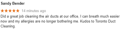 Customer Sandy Bender made a comment with 5 star review how a great job was done cleaning the office air ducts.